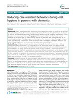 Reducing care-resistant behaviors during oral hygiene in persons with dementia