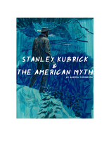 Stanley Kubrick and the American Myth