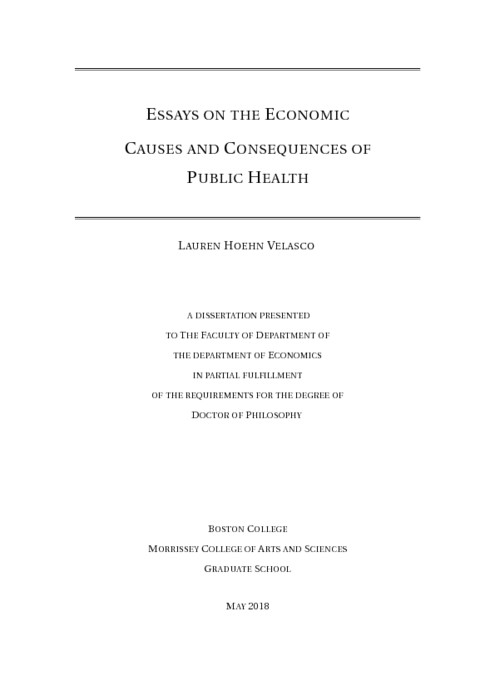 Essays On The Economic Causes And Consequences Of Public Health  Abstract This Dissertation Tracks A Particular Public Health