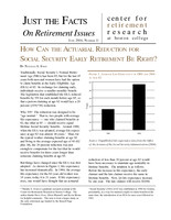 How can the actuarial reduction for Social Security early retirement be right?